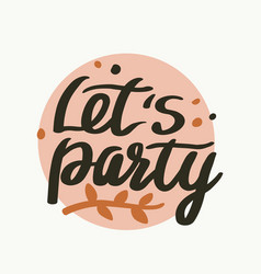 Lets party holiday celebration phrase t-shirt vector