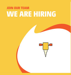 Join our team busienss company jack hammer we are vector