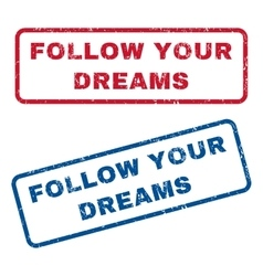 Follow your dreams rubber stamps vector