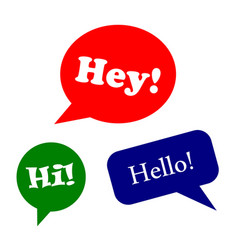 speech bubbles or greeting design set - hey hi vector image