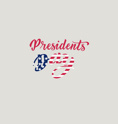 presidents day hand lettering in usa with american vector image