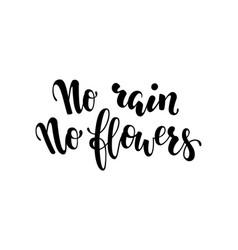 No rain no flowers postcard inspirational and vector