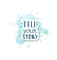 tell your story handwritten lettering vector image