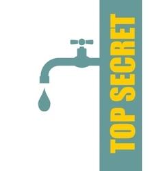 Top secret leak from faucet vector image