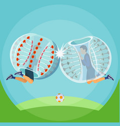 zorbing two man play zorbing soccer vector image