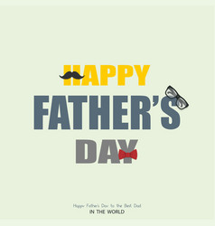 Happy fathers day realistic inscription vector