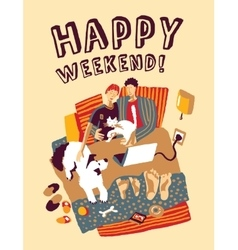 Happy weekend home bad family and pets vector