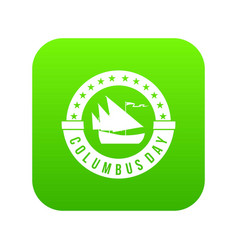 columbus day icon digital green vector image