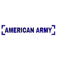 Grunge textured american army stamp seal inside vector