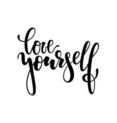 Hand drawn lettering a phrase love yourself vector