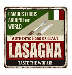 lasagna vintage rusty metal sign vector image