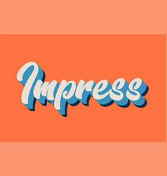 Orange blue white impress hand written word text vector