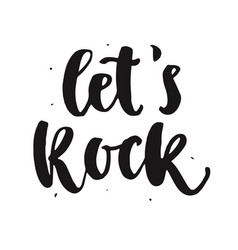lets rock hand written brush lettering vector image