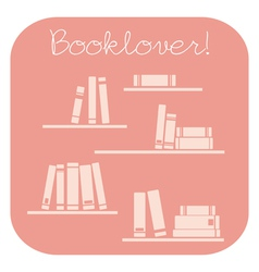 Books on the shelves icon and booklover text vector image