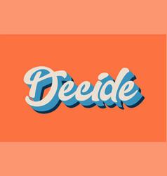 Orange blue white decide hand written word text vector