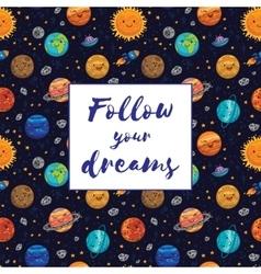 Follow your dreams Motivation vector image vector image