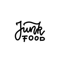 junk food - hand written lettering sign in black vector image