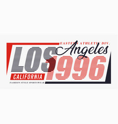 los angeles 1996 typography for t-shirt graphics vector image