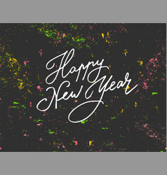 Lettering happy new year on the dark background vector