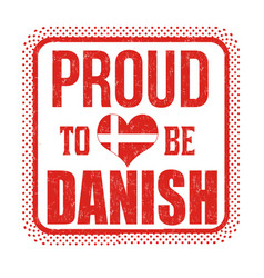 proud to be danish sign or stamp vector image