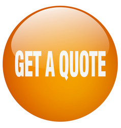 Get a quote orange round gel isolated push button vector