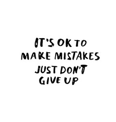 it is ok to make mistakes quotes vector image