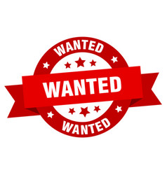 wanted ribbon wanted round red sign wanted vector image