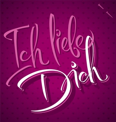 ICH LIEBE DICH hand lettering vector image vector image