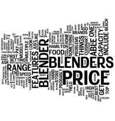 the price of blenders text background word cloud vector image