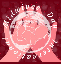 International midwives day hands hold the planet vector