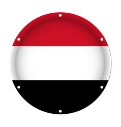 Round metallic flag of yemen with screw holes vector