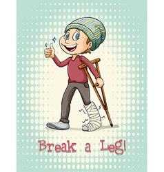 English idiom break a leg vector image