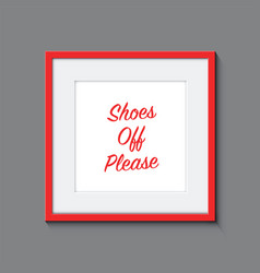 a shoes off poster in a frame vector image