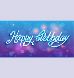 happy birthday handwriting background vector image