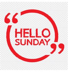 Hello sunday design vector