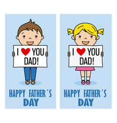 Boy and girl with poster of i love you dad vector