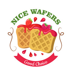Nice wafers good choice belgian waffle with jam vector