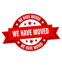 We have moved ribbon we have moved round red sign vector
