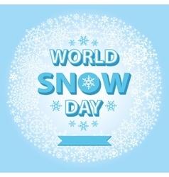 World snow day templateSnowflakes circle wreath vector image
