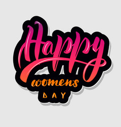 handwritten lettering typography happy womens vector image