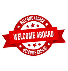 welcome aboard ribbon welcome aboard round red vector image