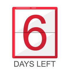 Six days left red board isolated element vector