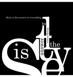 Style is the answer to everything vector