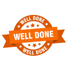well done ribbon well done round orange sign well vector image
