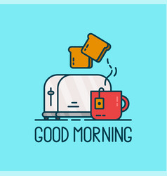 good morning card toaster and a cup vector image vector image