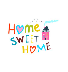 Home sweet lettering with house vector