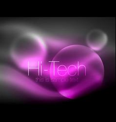 Blurred neon glowing circle hi-tech modern bubble vector