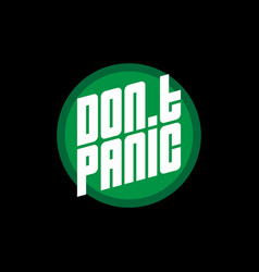 Dont panic - poster or print for t-shirt vector