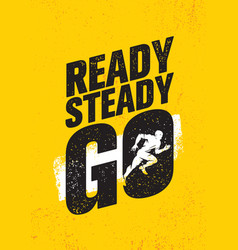 Ready steady go inspiring workout and fitness gym vector