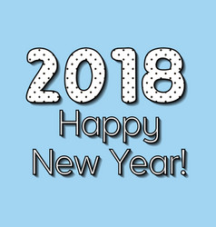 simple greeting eve nye new year 2018 vector image vector image